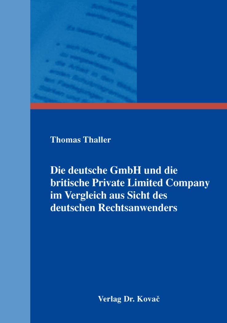 Cover: Die deutsche GmbH und die britische Private Limited Company im Vergleich aus Sicht des deutschen Rechtsanwenders