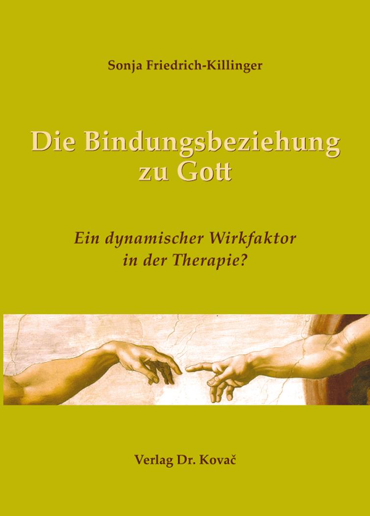 Cover: Die Bindungsbeziehung zu Gott