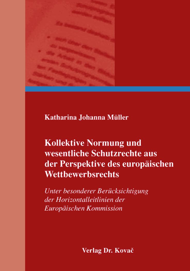 Cover: Kollektive Normung und wesentliche Schutzrechte aus der Perspektive des europäischen Wettbewerbsrechts