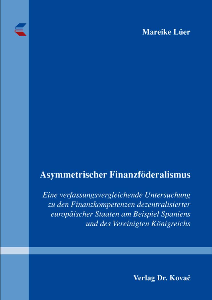 Cover: Asymmetrischer Finanzföderalismus