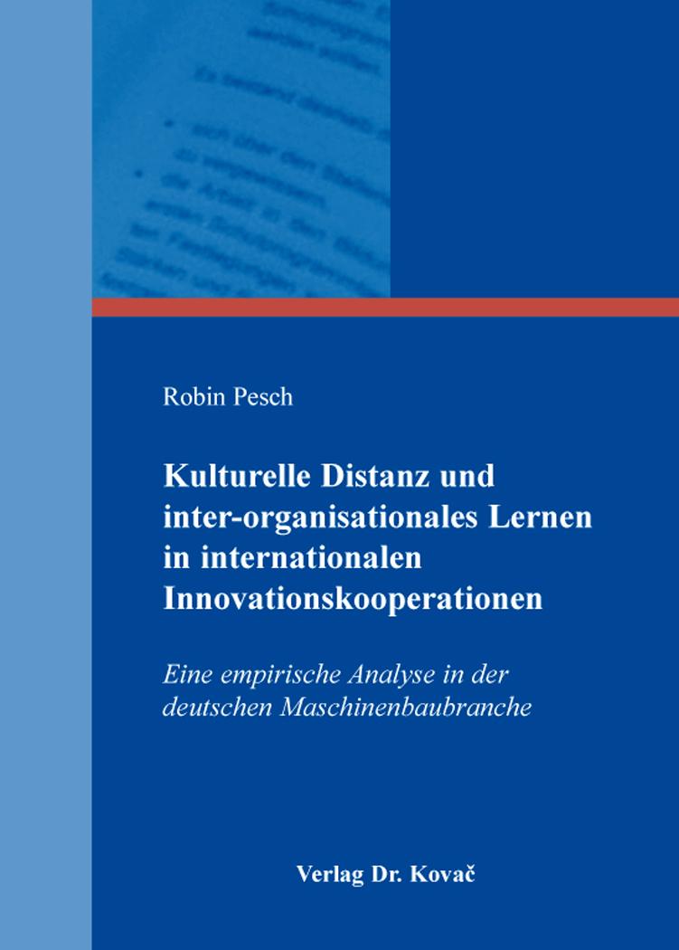 Cover: Kulturelle Distanz und inter-organisationales Lernen in internationalen Innovationskooperationen