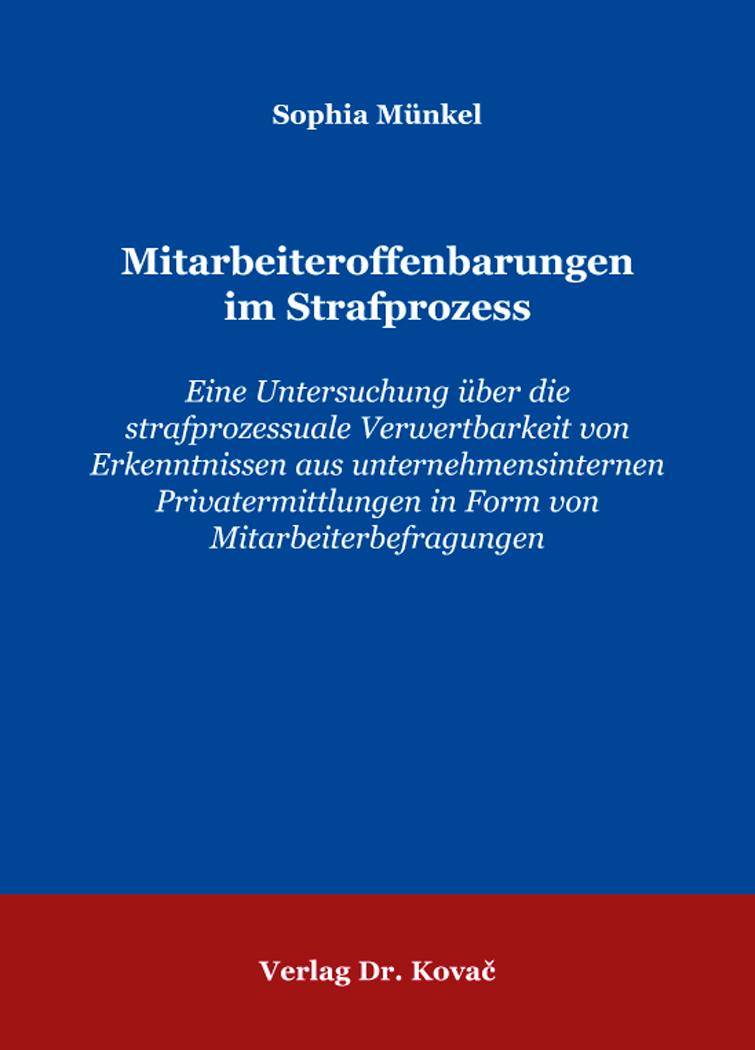 Cover: Mitarbeiteroffenbarungen im Strafprozess