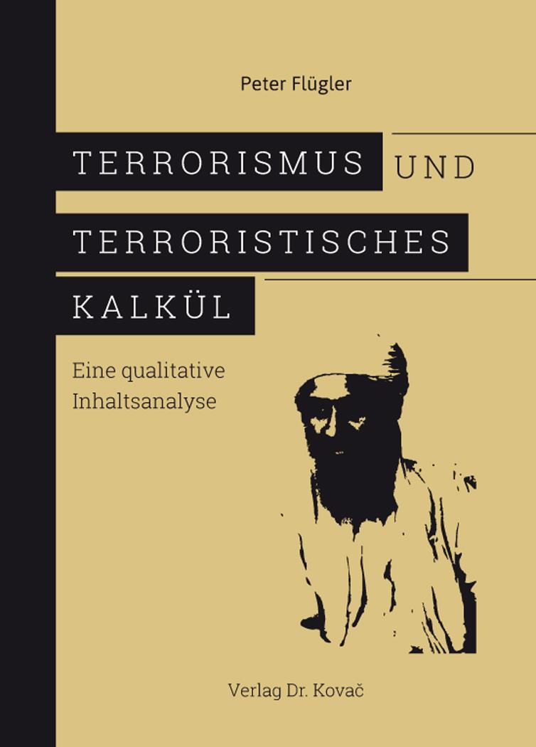 Cover: Terrorismus und terroristisches Kalkül