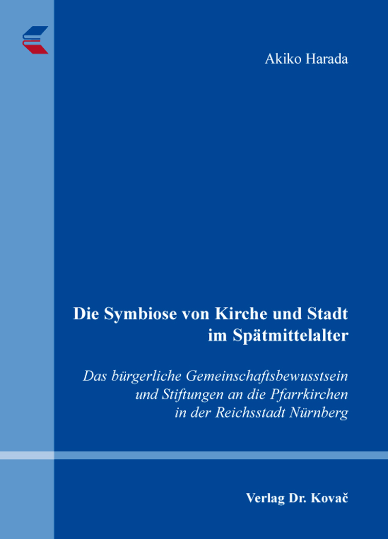 Cover: Die Symbiose von Kirche und Stadt im Spätmittelalter