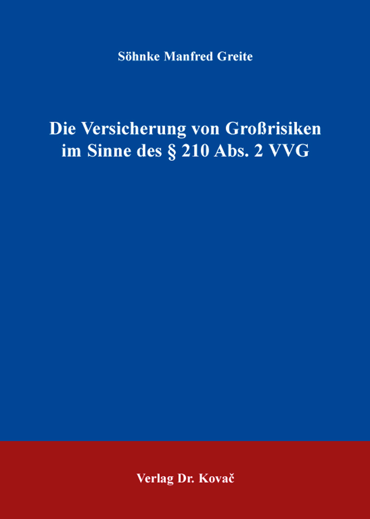 Cover: Die Versicherung von Großrisiken im Sinne des § 210 Abs. 2 VVG