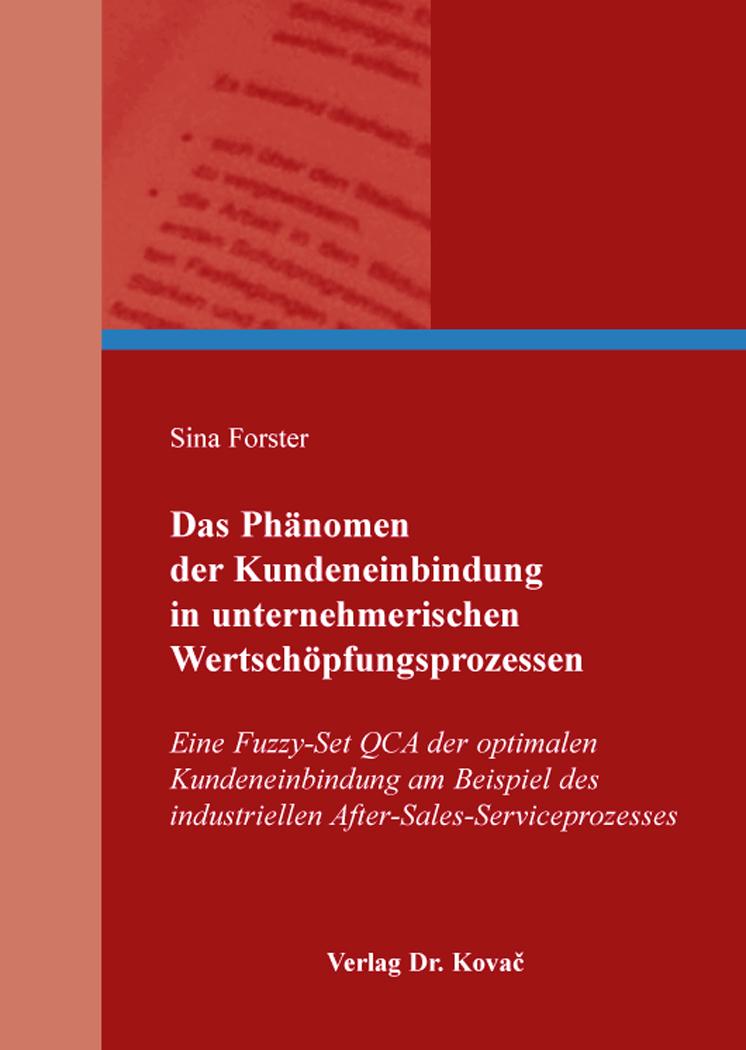 Cover: Das Phänomen der Kundeneinbindung in unternehmerischen Wertschöpfungsprozessen