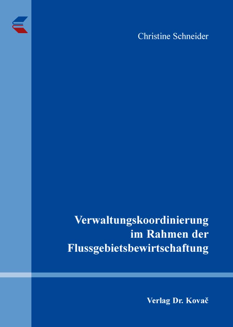Cover: Verwaltungskoordinierung im Rahmen der Flussgebietsbewirtschaftung