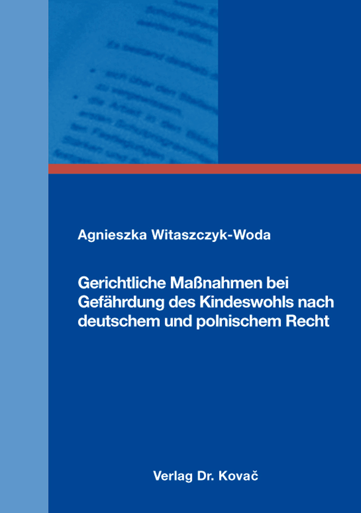 Cover: Gerichtliche Maßnahmen bei Gefährdung des Kindeswohls nach deutschem und polnischem Recht