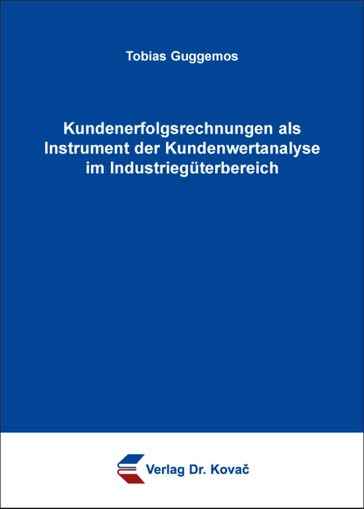 Cover: Kundenerfolgsrechnungen als Instrument der Kundenwertanalyse im Industriegüterbereich
