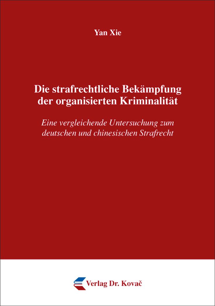 Cover: Die strafrechtliche Bekämpfung der organisierten Kriminalität