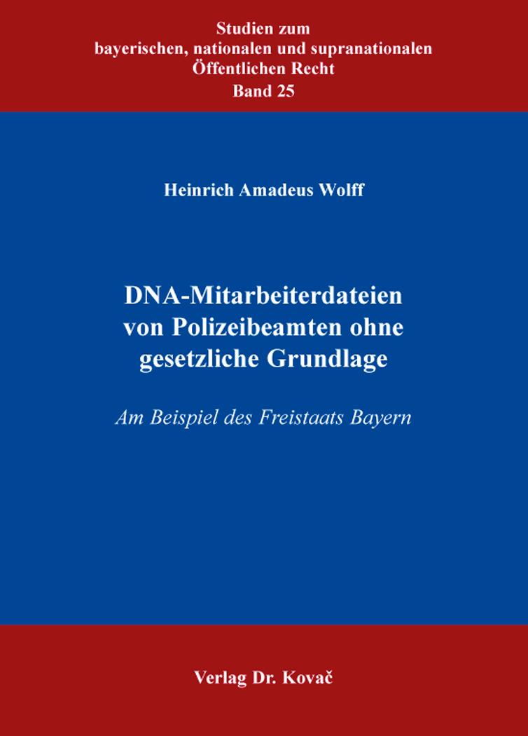 Cover: DNA-Mitarbeiterdateien von Polizeibeamten ohne gesetzliche Grundlage