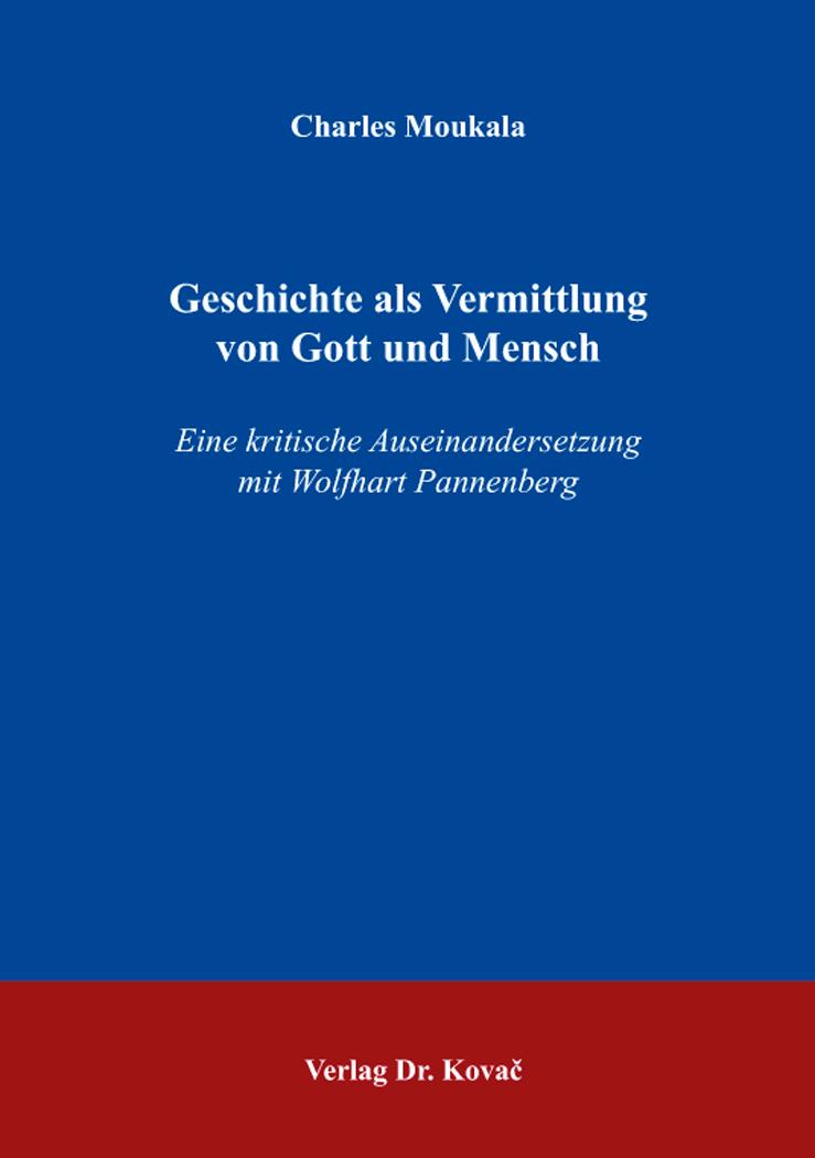Cover: Geschichte als Vermittlung von Gott und Mensch