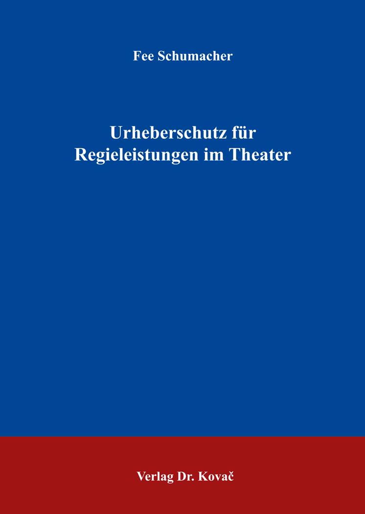 Cover: Urheberschutz für Regieleistungen im Theater