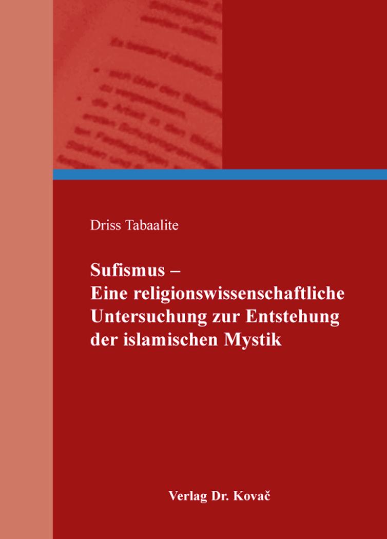 Cover: Sufismus – Eine religionswissenschaftliche Untersuchung zur Entstehung der islamischen Mystik
