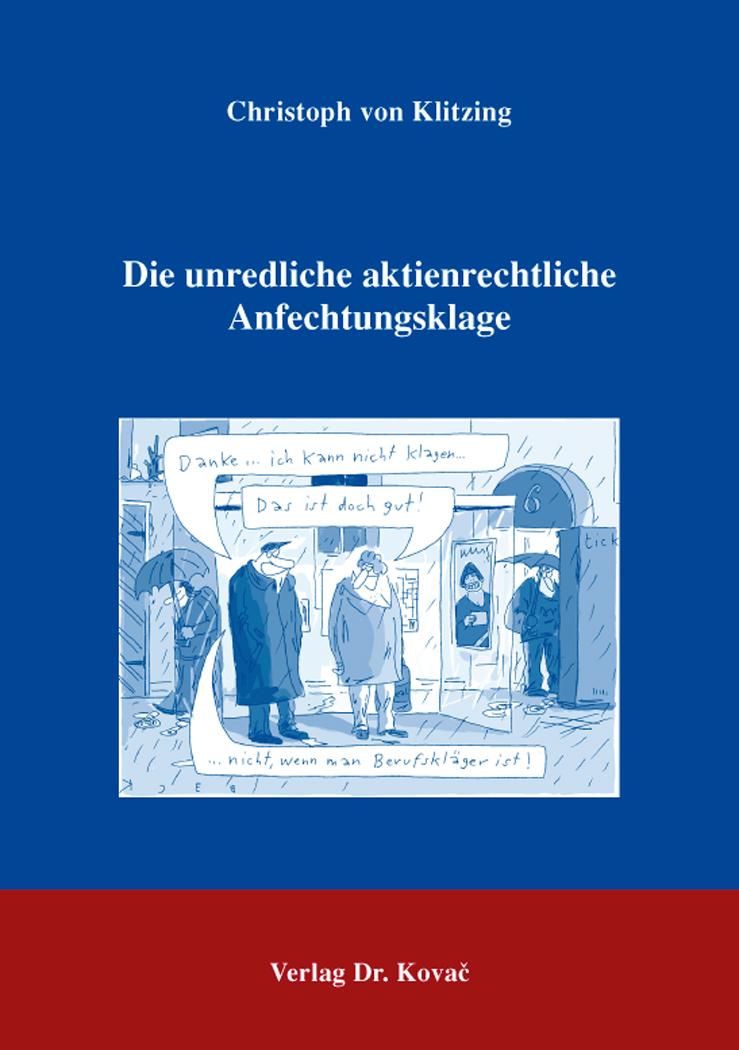 Cover: Die unredliche aktienrechtliche Anfechtungsklage