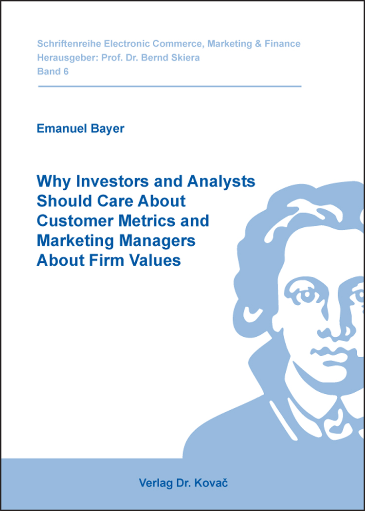 Cover: Why Investors and Analysts Should Care About Customer Metrics and Marketing Managers About Firm Values