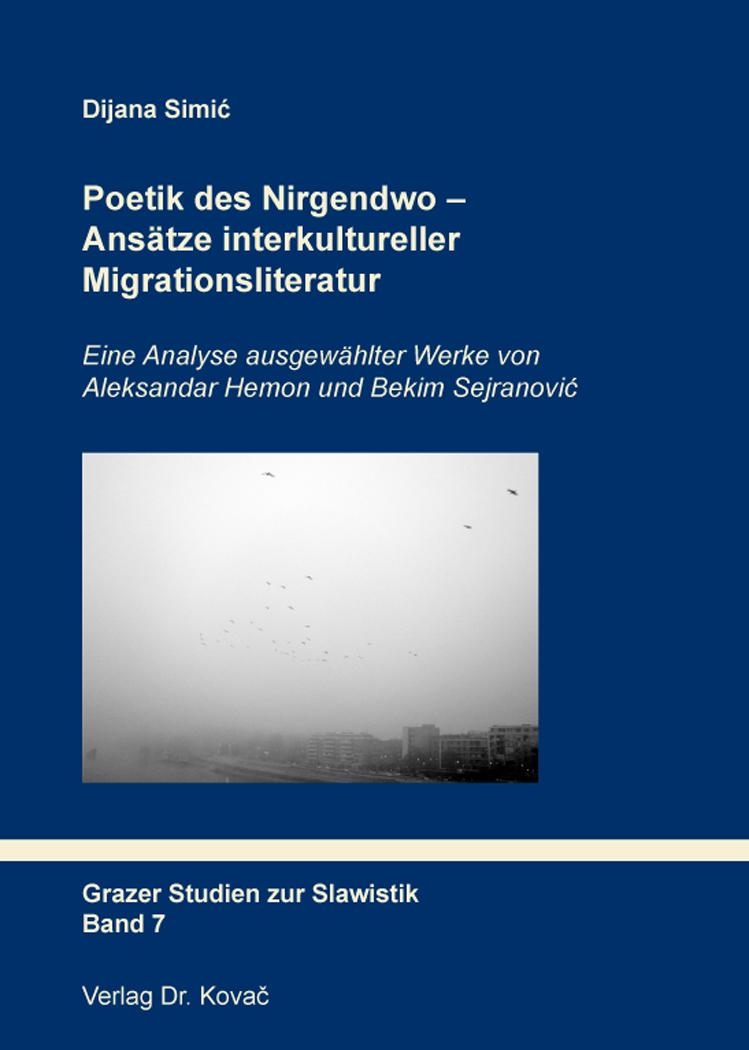 Cover: Poetik des Nirgendwo – Ansätze interkultureller Migrationsliteratur