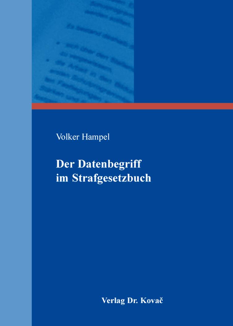 Cover: Der Datenbegriff im Strafgesetzbuch