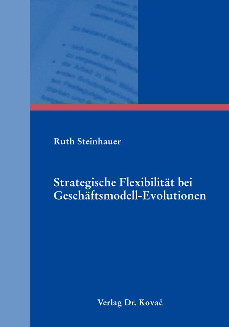Cover: Strategische Flexibilität bei Geschäftsmodell-Evolutionen
