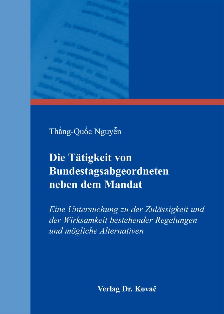Cover: Die Tätigkeit von Bundestagsabgeordneten neben dem Mandat