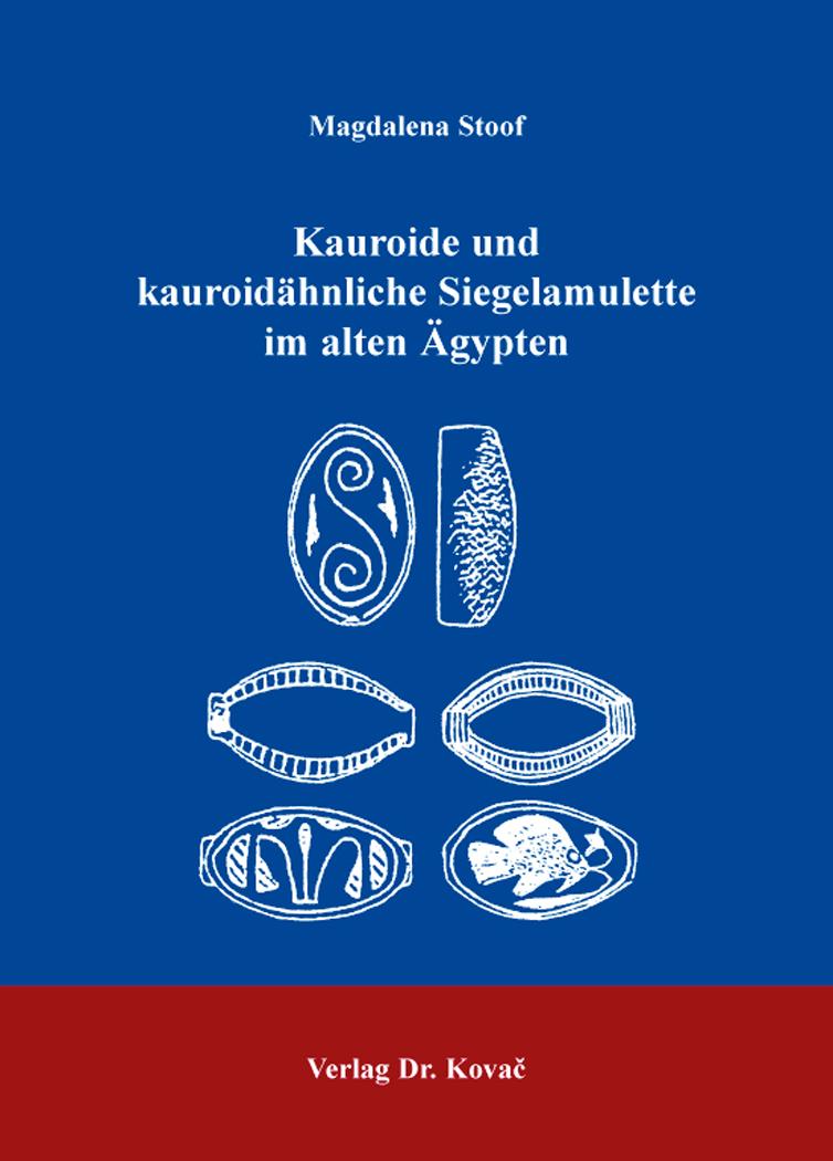 Cover: Kauroide und kauroidähnliche Siegelamulette im alten Ägypten