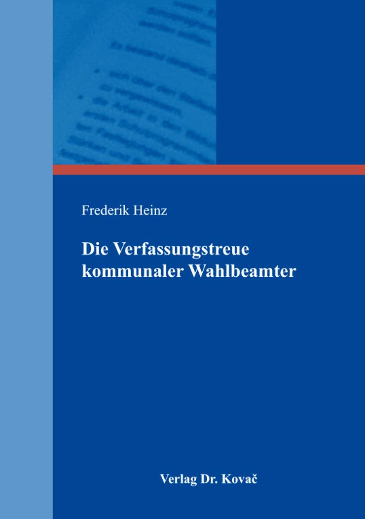 Cover: Die Verfassungstreue kommunaler Wahlbeamter