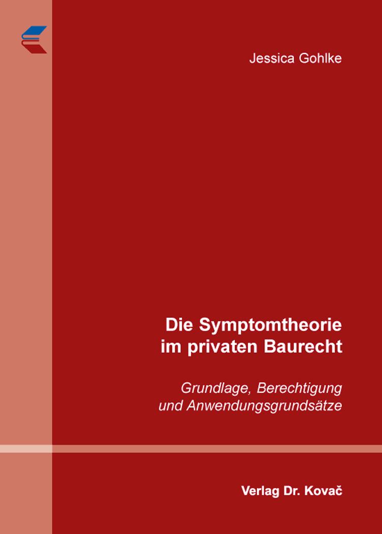 Cover: Die Symptomtheorie im privaten Baurecht
