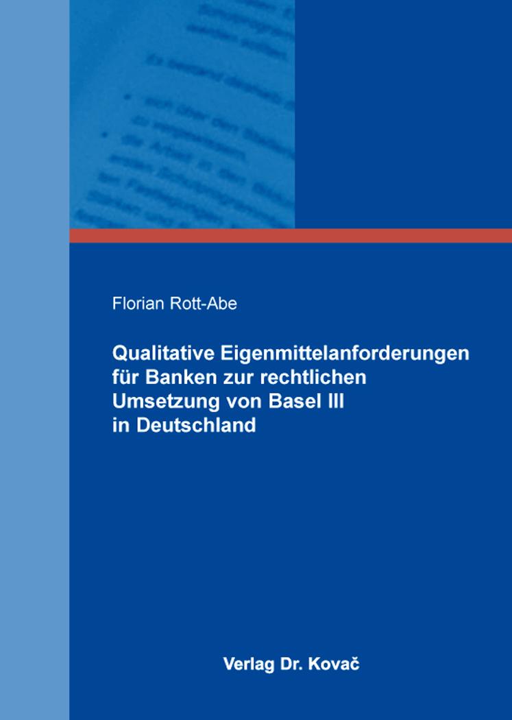 Cover: Qualitative Eigenmittelanforderungen für Banken zur rechtlichen Umsetzung von Basel III in Deutschland