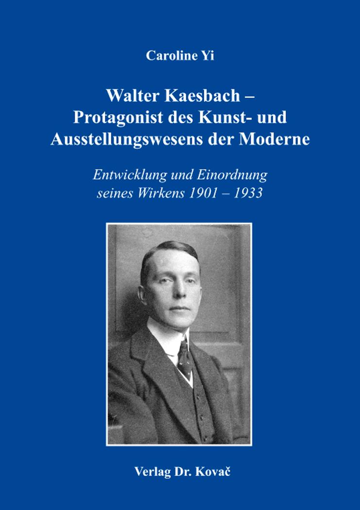 Cover: Walter Kaesbach – Protagonist des Kunst- und Ausstellungswesens der Moderne