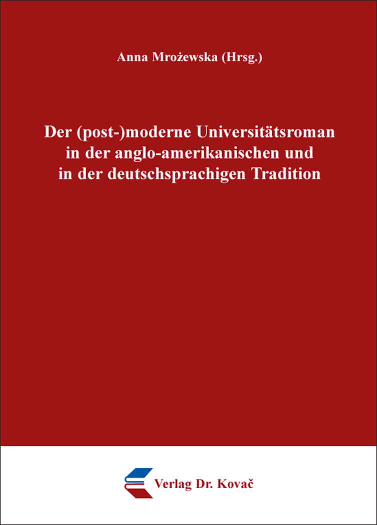 Cover: Der (post-)moderne Universitätsroman in der anglo-amerikanischen und in der deutschsprachigen Tradition