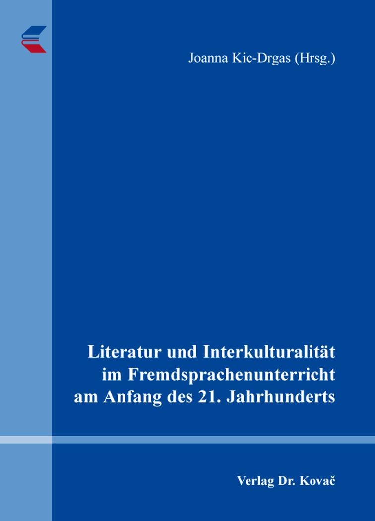 Cover: Literatur und Interkulturalität im Fremdsprachenunterricht am Anfang des 21. Jahrhunderts