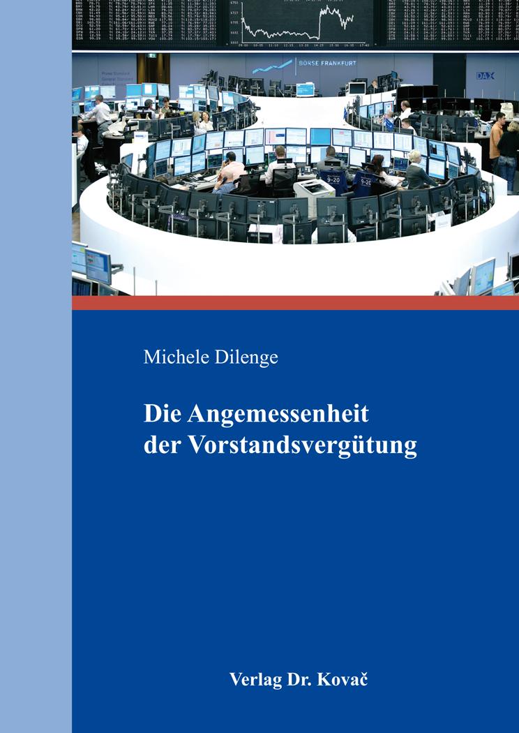 Cover: Die Angemessenheit der Vorstandsvergütung