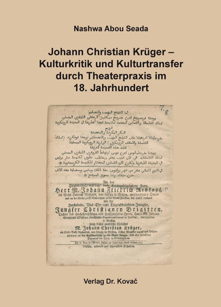 Cover: Johann Christian Krüger – Kulturkritik und Kulturtransfer durch Theaterpraxis im 18. Jahrhundert