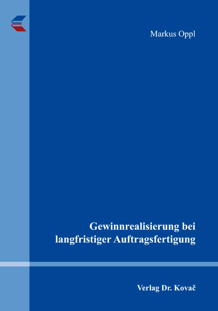 Cover: Gewinnrealisierung bei langfristiger Auftragsfertigung