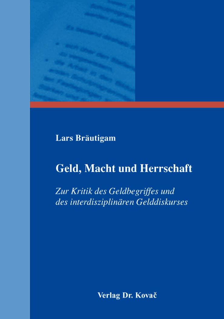 Cover: Geld, Macht und Herrschaft