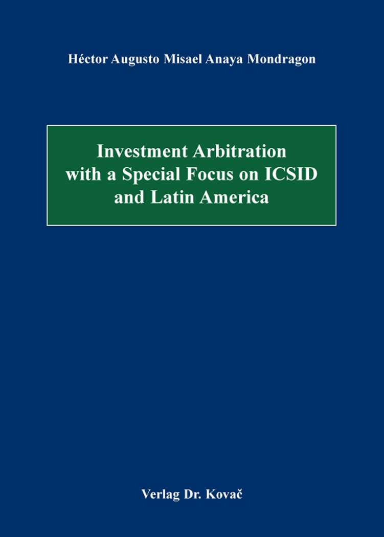 Cover: Investment Arbitration with a Special Focus on ICSID and Latin America