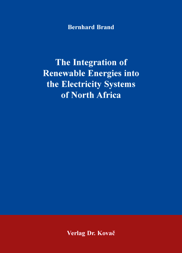 Cover: The Integration of Renewable Energies into the Electricity Systems of North Africa