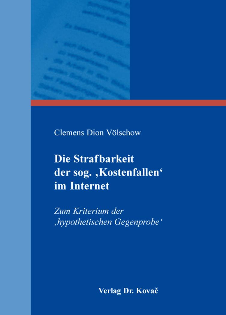 Cover: Die Strafbarkeit der sog. 'Kostenfallen' im Internet