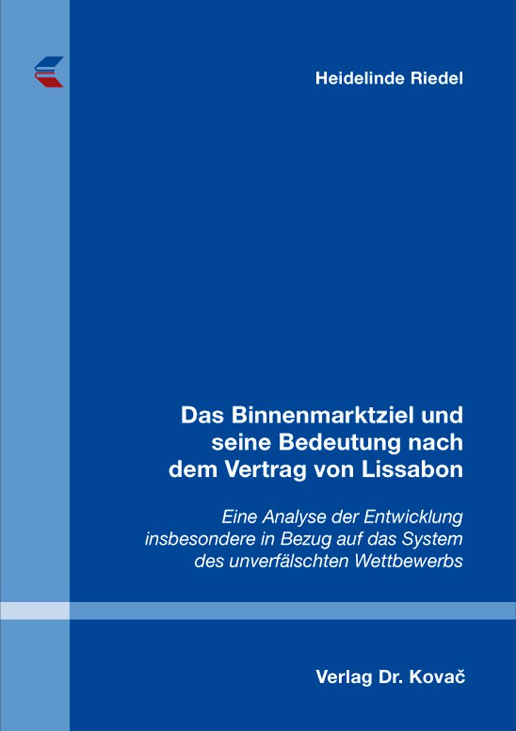Das Binnenmarktziel Und Seine Bedeutung Nach Dem Vertrag Von