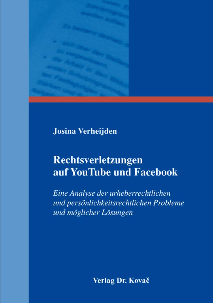 Cover: Rechtsverletzungen auf YouTube und Facebook