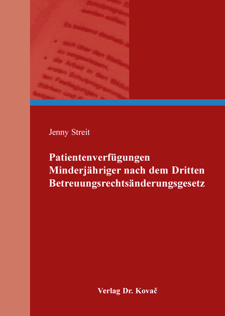 Cover: Patientenverfügungen Minderjähriger nach dem Dritten Betreuungsrechtsänderungsgesetz