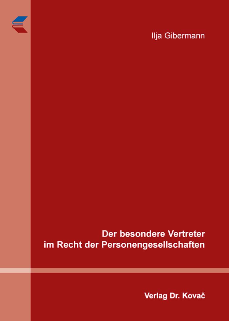 Cover: Der besondere Vertreter im Recht der Personengesellschaften