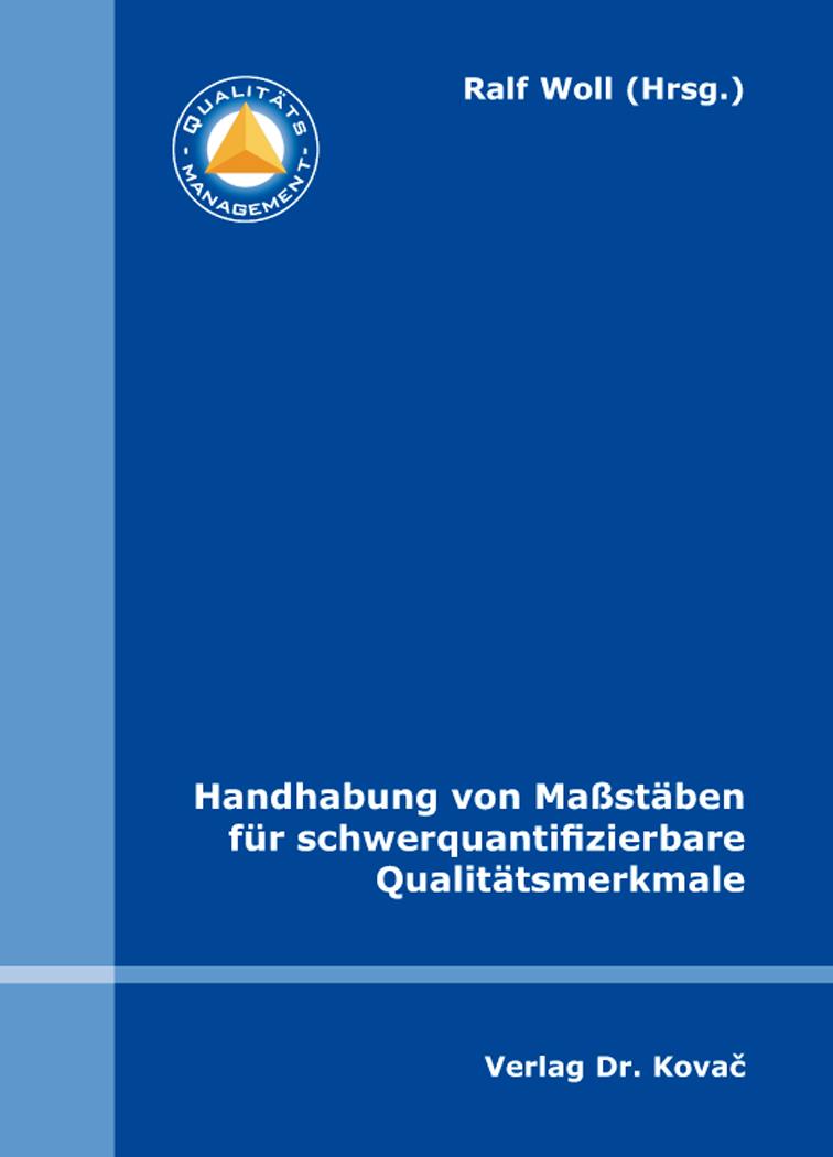 Cover: Handhabung von Maßstäben für schwerquantifizierbare Qualitätsmerkmale