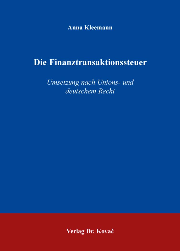 Cover: Die Finanztransaktionssteuer
