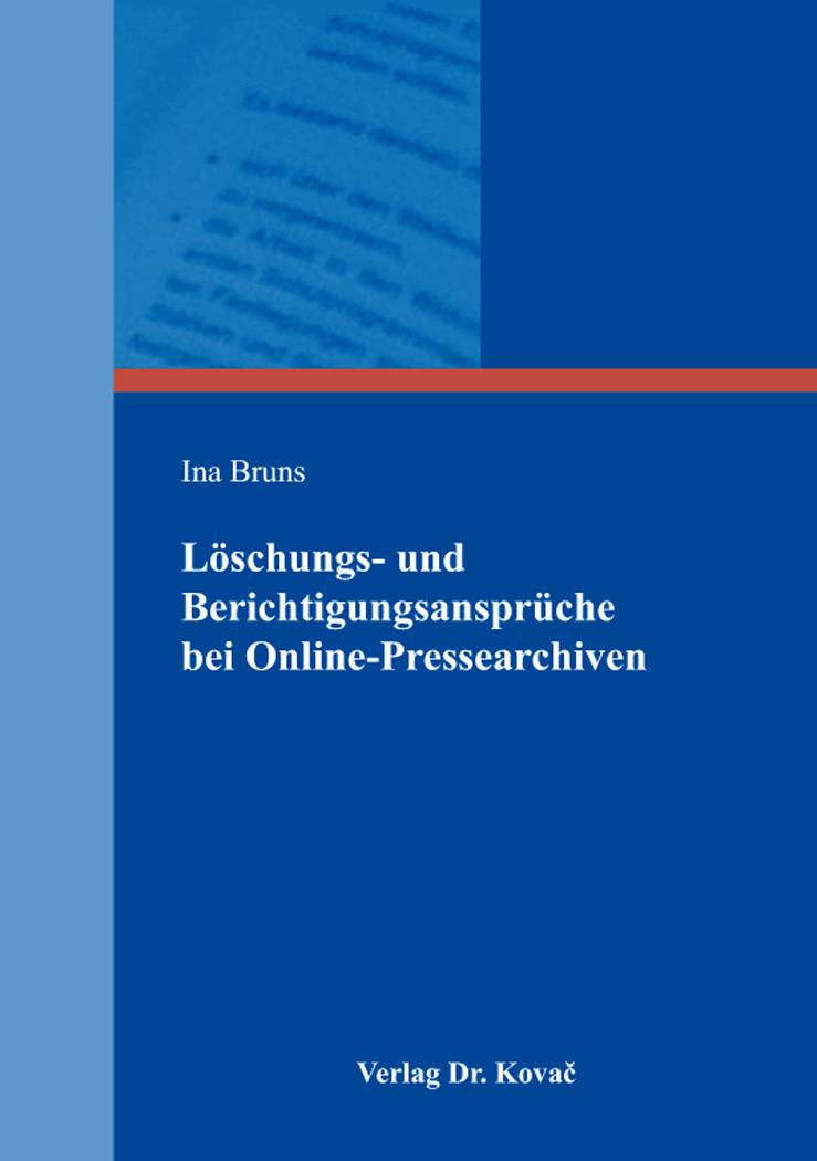 Cover: Löschungs- und Berichtigungsansprüche bei Online-Pressearchiven