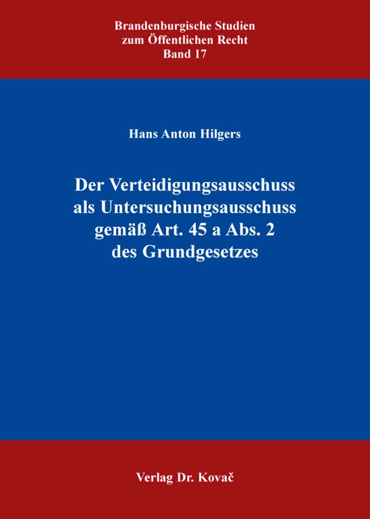 Cover: Der Verteidigungsausschuss als Untersuchungsausschuss gemäß Art.45 a Abs. 2 desGrundgesetzes