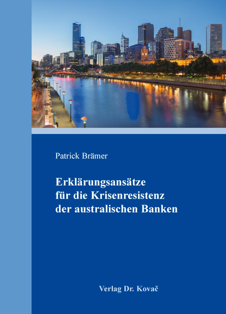 Cover: Erklärungsansätze für die Krisenresistenz der australischen Banken