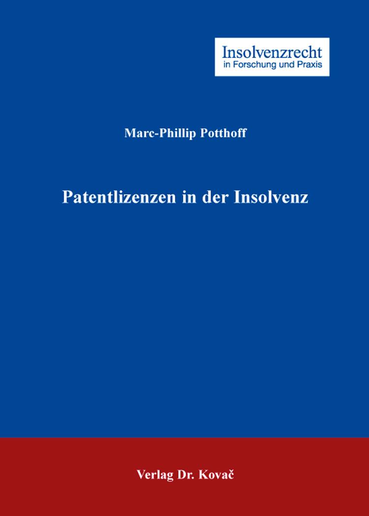 Cover: Patentlizenzen in der Insolvenz