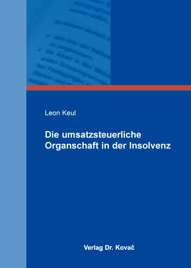 Cover: Die umsatzsteuerliche Organschaft in der Insolvenz