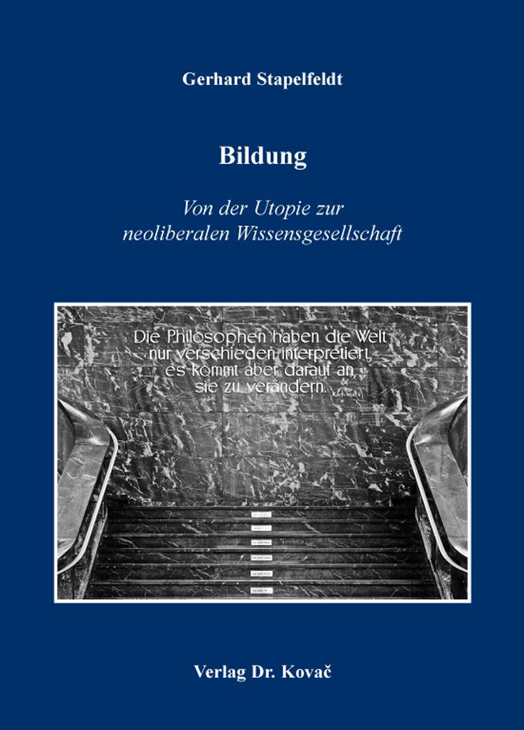 Cover: Bildung – Von der Utopie zur neoliberalen Wissensgesellschaft